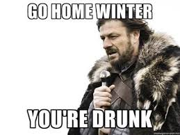 winter is drunk